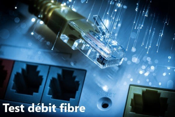 Test débit fibre
