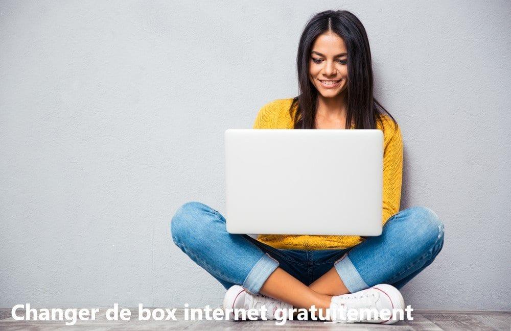 Changer de box internet gratuitement