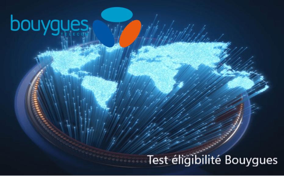 Test eligibilité fibre bouygues
