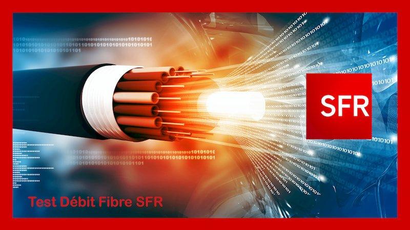 Test Débit Fibre SFR