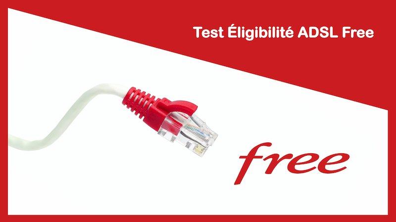 Test Éligibilité ADSL Free